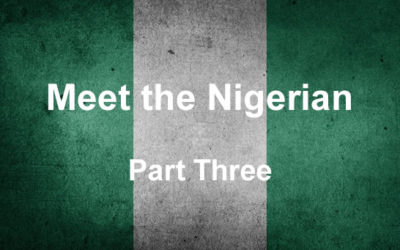 Meet the Nigerian – Part Three